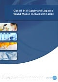 Clinical trial supply and logistics: world market outlook 2013 2023