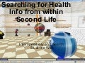 Searching for Health Info in Second Life