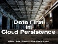 Data First in Cloud Persistence