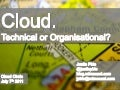 Cloud- A Technical or Organisational Challenge? Or Both?