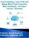 Cloud computing – saa s, paas, iaas market, mobile cloud computing, m&a, investments, and future forecast, worldwide