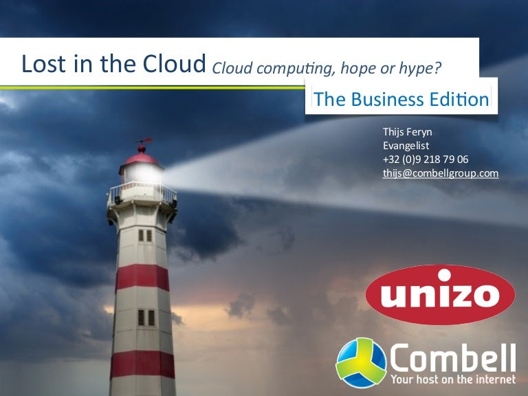 Lost In The Cloud: cloud computing, hope or hype? (Business edition)