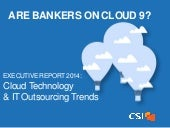 Are Bankers on Cloud 9?