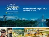 Canadian Malartic Investor and Analyst Tour - General Presentation