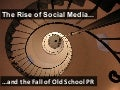 The Rise of Social Media & the Fall of Old School PR