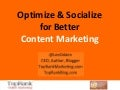 Content Marketing  - How to Optimize & Socialize for Better Performance