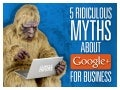 5 Ridiculous Myths About Google+