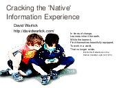 Cracking the 'Native' Information Experience
