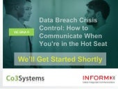 Data Breach Crisis Control – How to Communicate When You're in the Hot Seat