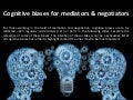 Cognitive biases for mediators and negotiators