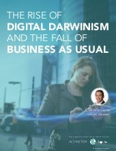 The Rise of Digital Darwinism and the Fall of Business As Usual
