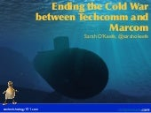 Ending the Cold War between Marcom and Techcomm