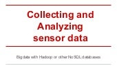 Collecting and analyzing sensor data with hadoop or other no sql databases