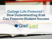 College Life Protected™: How Understanding Risk Can Promote Student Success