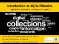 Introduction to digital libraries - definitions, examples, concepts and trends