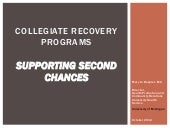 Collegiate Recovery Programs: Supporting Second Chances - October 2012