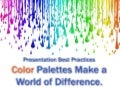 Color Palettes Make a World of Difference - Presentation Best Practices