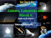 Comets, Calamaties and Planet X