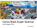 Comic Book Super Science: Science and Comics in the 20th Century