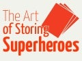 The Art of Storing Superheroes