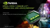 OpenGL NVIDIA Command-List: Approaching Zero Driver Overhead