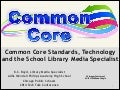 Common Core Standards, Technology and the School Library Media Specialist