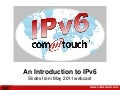 Slides from Introduction to IPv6