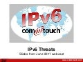 Slides from IPv6 Threats