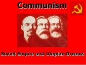 Communism: Soviet Empire and Utopia...