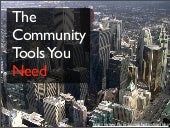 The Community Tools You Need (Can't...