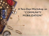 Community mobilization workshop sli...