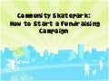 Community Skatepark: How To Start A Fundraising Campaign