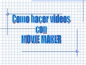 Como hacer videos movie maker