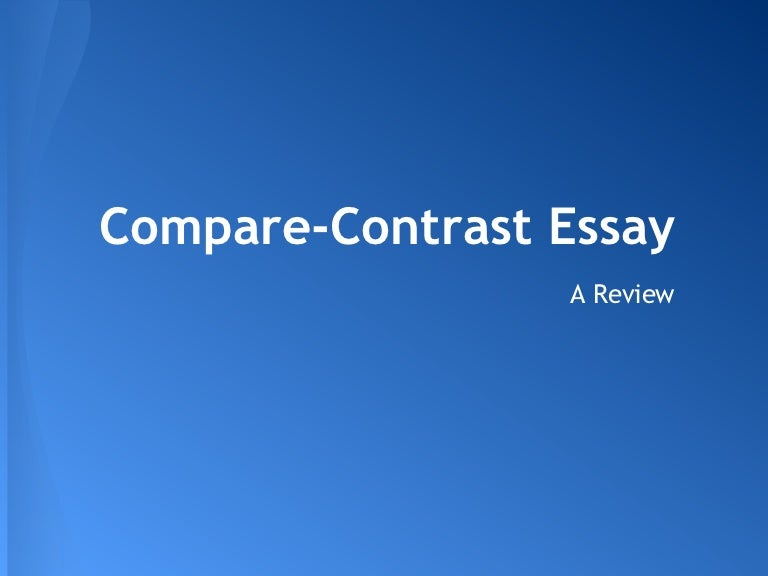 Writing a compare-and-contrast essay about presentation of ideas