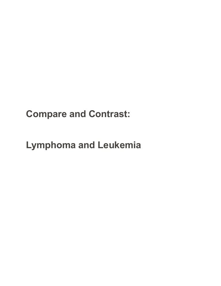 Compare and contrast lymphoma and leukemia - sample paper - essay