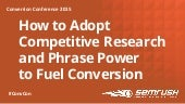 Competitive Research to Fuel Conversion - Michael Stricker - Conversion Conference May 2015