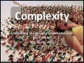 Complexity - Controlling chaos using cybernetics and good design