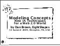 Modeling Concepts ~ IA Summit 2009