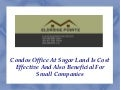Condos office at sugar land is cost effective and also beneficial for small companies