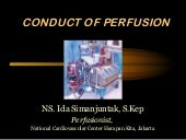 Conduct of perfusion