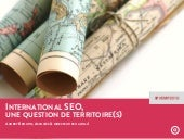 SEO International : une question de territoire(s) (Conférence E-marketing Paris 2015, Audrey Broutin)
