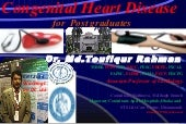 Congenital heart disease for post graduates toufiqur rahman NICVD