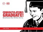 Congratulations Graduate! Eleven Reasons Why I Will Never Hire You.