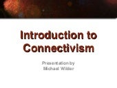 Introduction to Connectivism
