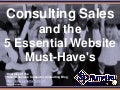 Consulting Sales and the 5 Essential Website Must-Have's (Slides)