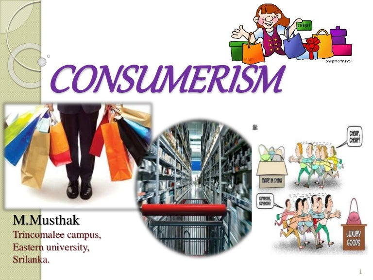 What is the advantages and disadvantages of consumerism?