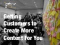 Getting Customers To Produce More Content