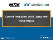 Content Promotion: Small Tactics With HUGE Impact - Larry Kim's Presentation for Content Marketing Conference in May 2015