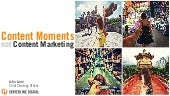 Content Moments, Not Content Marketing. By John Lane - Centerline Digital