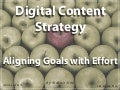 Content Marketing - Aligning Goals & Effort for Maximum Efficacy